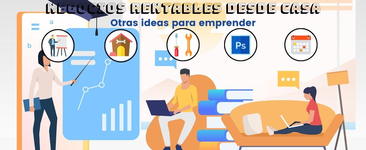 ideas negocios rentables casa
